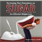 Decreasing Your Dependence On Sugar For Effective