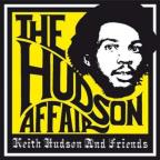 Hudson Affair: Keith Hudson And Friends