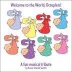 Welcome To The World, Octuplets: A Fun Musical