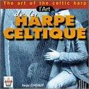Art of the Celtic Harp / Regis Chenut