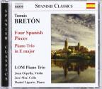 Bretón: Four Spanish Pieces, Piano Trio In E