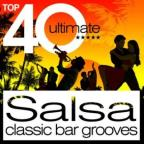 Top 40 Ultimate Salsa: Classic Bar Grooves