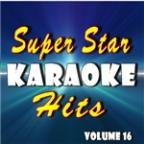 Super Star Karaoke Hits, Vol. 16