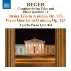 Reger: String Trio in A minor, Op. 77b; Piano Quartet in D minor, Op. 113
