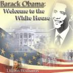 Barack Obama: Welcome to the White House