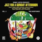 Jazz for a Sunday Afternon, Vol. 3: Saxophones
