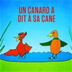 Un Canard A Dit À Sa Cane - Single