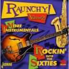 Raunchy!, Vol. 2: More Instrumentals - Rockin' into the Sixties