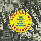 Lullaby of Broadway: The Music of Harry Warren