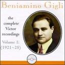 Beniamino Gigli - The Complete Victor Recordings Vol 1