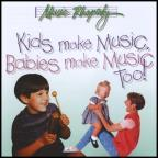 Kids Make Music, Babies Make Music Too!