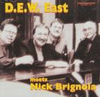 D.E.W. East Meets Nick Brignola