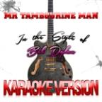 Mr Tambourine Man (In The Style Of Bob Dylan) [karaoke Version] - Single