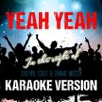 Yeah Yeah (In The Style Of Cheyrl Cole & Travie McCoy) [karaoke Version] - Single