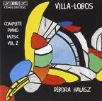 Villa - Lobos: Complete Piano Music, Vol. 2