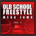 Old School Freestyle Mega Jams, Vol. 1