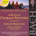 Book of Chorale - Settings for Johann Sebastian, Vol. 6: Morning; Thanks & Praise; Christian Life