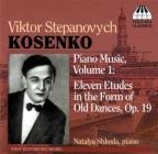 Viktor Stepanovych Kosenko: Eleven Etudes in the Form of Old Dances, Op. 19