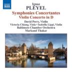 Pleyel: Symphonies Concertantes, Violin Concerto In D Major