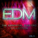 Edm - The Essential Electro Collection, Vol. 4