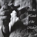 In The Hands Of The Maker