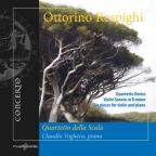Respighi: Quartetto Dorico; Violin Sonata in B minor