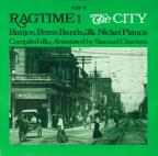 Ragtime, Vol. 1 - The City: Banjos, Brass Bands & Nickel Pianos