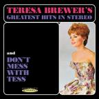 Teresa Brewer's Greatest Hits in Stereo/Don't Mess with Tess