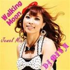 Walking Moon (DJ Miya Jewel Mix)