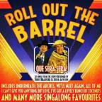 Roll Out The Barrel-Que Sera Sera