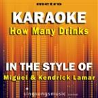 How Many Drinks? (In The Style Of Miguel & Kendrick Lamar) [karaoke Version] - Single