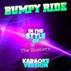 Bumpy Ride (In The Style Of The Hoosiers) [karaoke Version] - Single