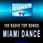 Tunes TV - 100 Radio Top Songs Miami Dance