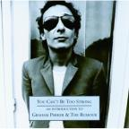 You Can't Be Too Strong: An Introduction To Graham Parker & The Rumour (Remaste
