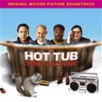 Hot Tub Time Machine [Music From The Motion Picture]