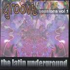 Groove Sessions Vol. 1: The Latin Underground