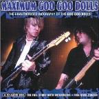 Maximum Goo Goo Dolls