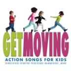 Get Moving: Action Songs For Kids