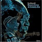 Blues Of Henry Gray &amp; Cousin Joe