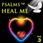 Psalms To Heal Me, Vol. 3