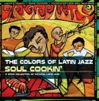 Colors of Latin Jazz: Soul Cookin'