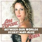 Between Our Worlds / Sexiest Man Alive - Remix Single