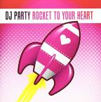Rocket To Your Heart