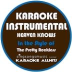 Heaven Knows (In The Style Of The Pretty Reckless) [karaoke Instrumental Version] - Single