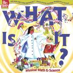 What Is It? Musical Math and Science
