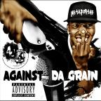 Against Da Grain