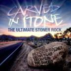 Carved In Stone: Ultimate Stoner Rock