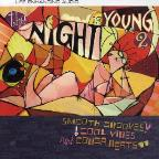 Night Is Young, Vol. 2