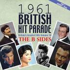 1961 British Hit Parade: Britain's Greatest Hits, Vol. 10: The B - Sides, Pt. 1: January - April