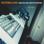 Nocturnal Ron: Shelved And Forgotten Music Vol 3
